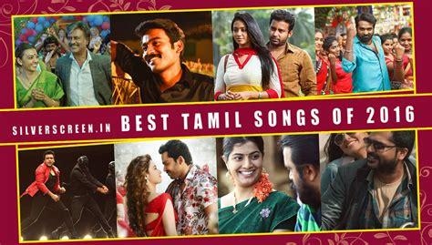 song of 2016 best tamil songs of 2016 rahman raja santhosh top the