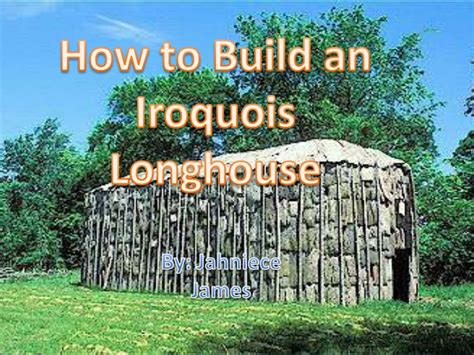 how long to build a house how to build a longhouse