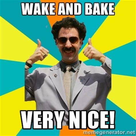 Very Good Meme - wake and bake very nice