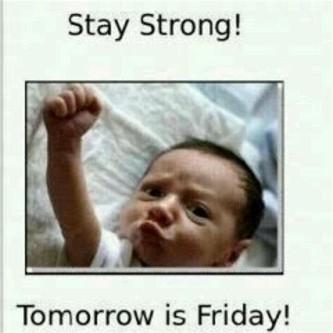 Tomorrow Is Friday Meme - tomorrow is friday pictures photos and images for