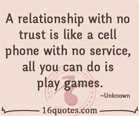 In In Relationship A Relationship With No Trust Is Like A Cell Phone