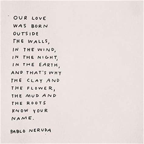 twenty poems of love poem by pablo neruda poem hunter best 20 pablo nerudo ideas on pinterest pablo neruda