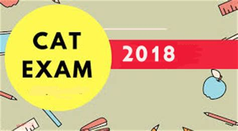 Cat Mba Entrance 2018 by Cat 2018 Info Syallabus Pattern And All Other