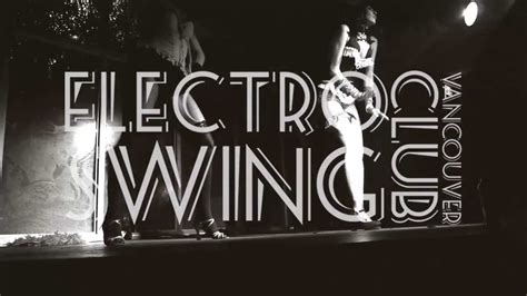 Electro Swing Club Vancouver Youtube