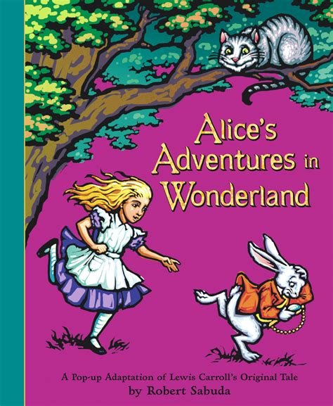 alice s adventures in wonderland book by lewis carroll robert sabuda official publisher