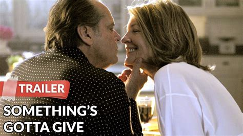 Somethings Gotta Give 2003 Review And Trailer by Something S Gotta Give 2003 Trailer Nicholson