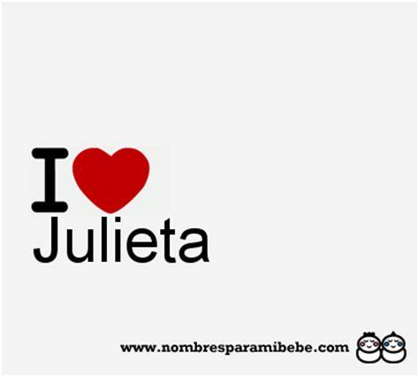 julieta significado del nombre julieta nombres julieta nombre julieta significado de julieta