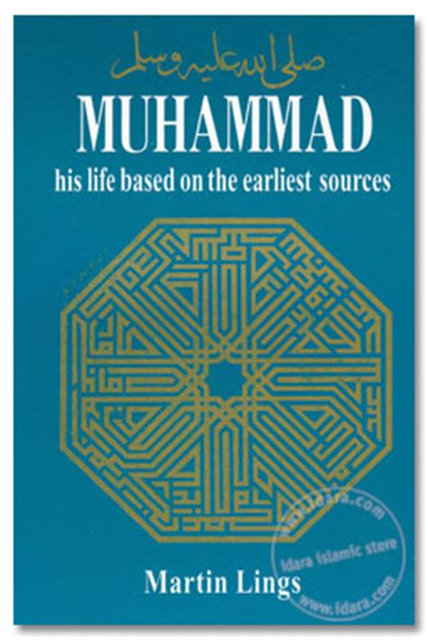 muhammad biography martin lings muhammad his life based on the earliest sources martin