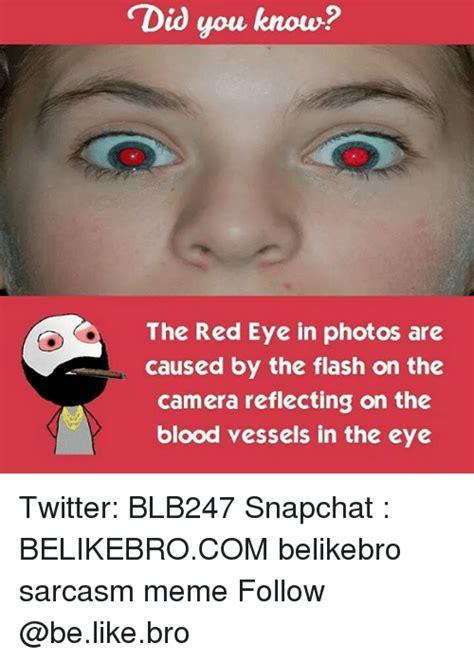Red Eyes Meme - 25 best memes about red eye red eye memes