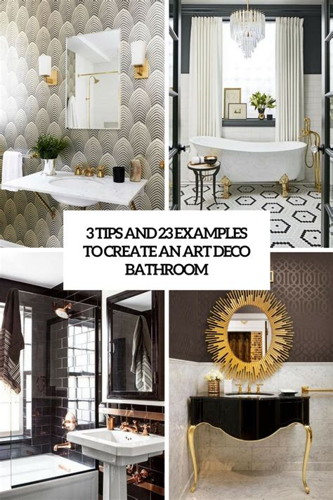 Modern Deco Bathroom by 3 Tips And 23 Exles To Create An Deco Bathroom