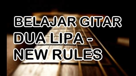 dua lipa new rules chords dua lipa new rules guitar cover chord slap acoustic