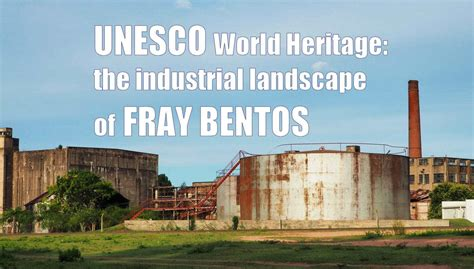 Historic Landscape Unesco Definition What Is Uruguay S Unesco World Heritage Site Dare2go