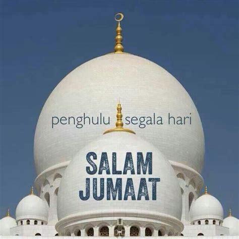 salam jumaat penghulu segala hari pedoman muslimin