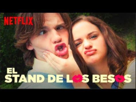 los besos en el 8490664188 el stand de los besos trailer subtitulado espa 241 ol latino l netflix youtube