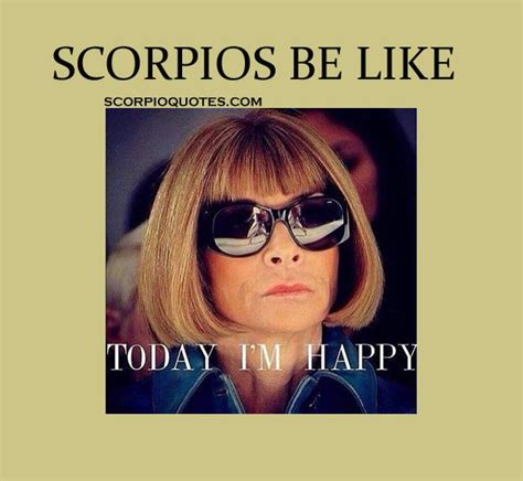 Scorpio Memes - 13 quot scorpios be like quot meme scorpio quotes scorpion