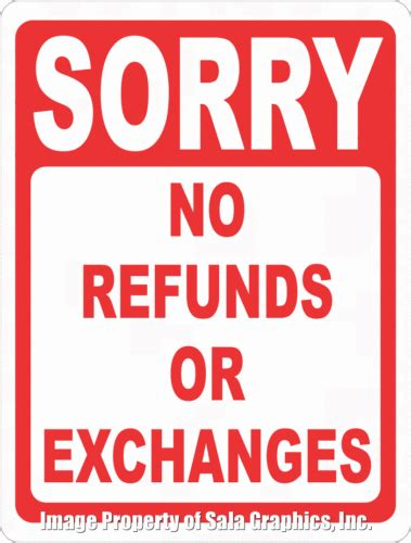 no refund policy sle letter sorry no refunds or exchanges sign signs by salagraphics