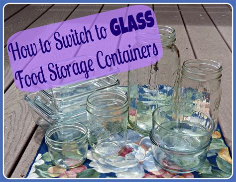 how to switch food how to easily switch to glass food storage containers whole