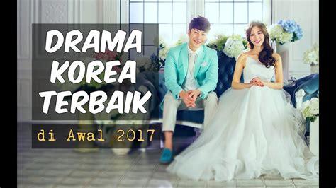 film korea 2017 youtube 6 drama korea terbaik di awal 2017 wajib nonton youtube