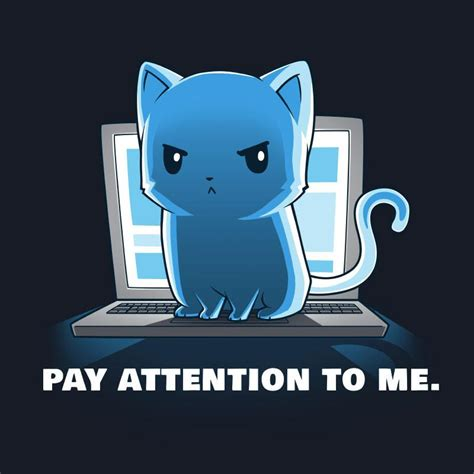 Pay Attention To Me Meme - pay attention to me funny cute nerdy shirts teeturtle