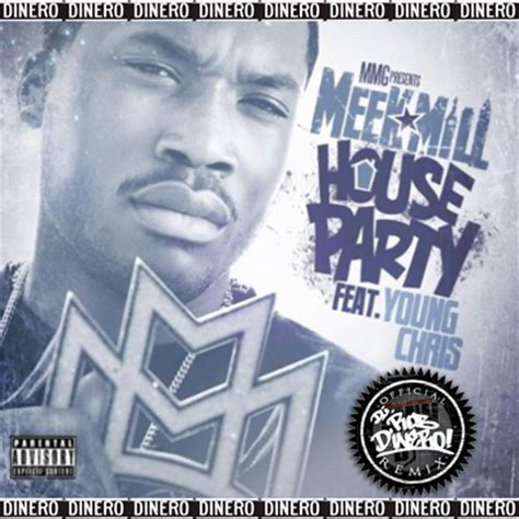 house party remix meek mill house party feat young chris dj rob dinero remix remixwednesday nov