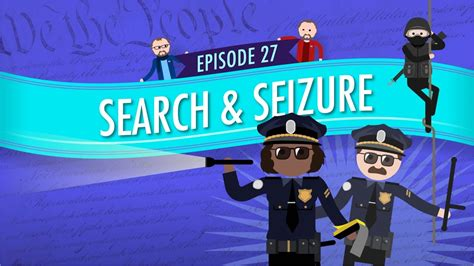 Unreasonable Search And Seizure Search And Seizure Crash Course Government And Politics 27