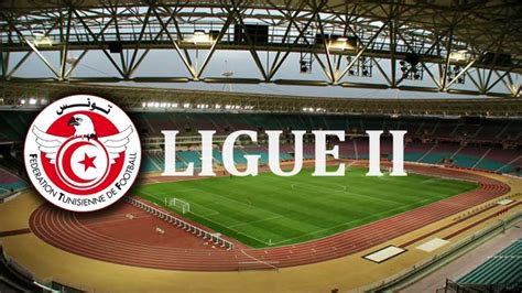 Calendrier Ligue 1 Tunisien Ligue 2 Le Calendrier De La Phase Des Play Offs