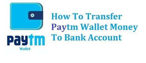 can i transfer money from bank to bank how to transfer money from paytm wallet to your bank account