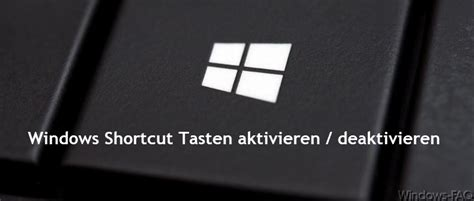 windows shortcut tasten aktivieren deaktivieren 187 explorer tasten tastenkombination 187 windows faq