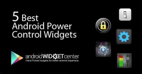 power widgets for android 5 best android power widget androidwidegtcenter