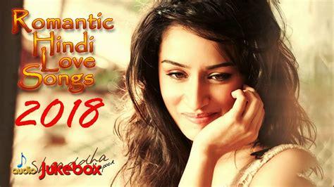 new music chord lyric bollywood love songs 2018 romantic hindi songs
