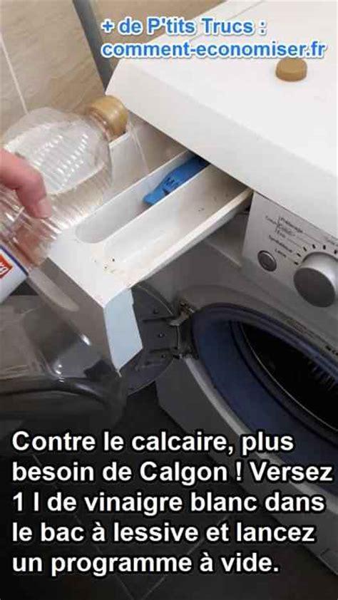 Enlever Calcaire Lave Vaisselle by Contre Le Calcaire Plus Besoin De Calgon Utilisez Du