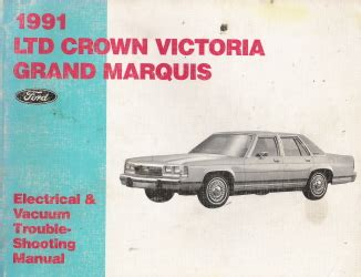 automotive repair manual 1991 mercury grand marquis head up display 1991 ford ltd crown victoria mercury grand marquis electrical and vacuum trouble shooting manual