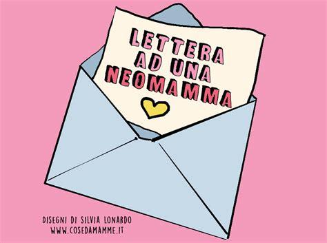 lettere ad una mamma lettera ad una neomamma cose da mamme