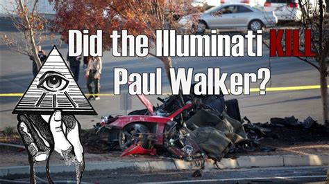 illuminati deaths the illuminati killed paul walker or not