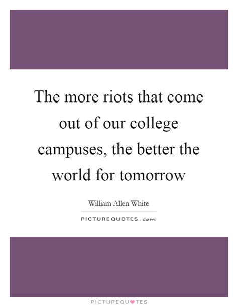 riots      college campuses   picture quotes