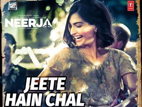 Neerja   Jeete Hain Chal HD Video Song