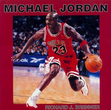 michael jordan biography essay michael jordan by richard j brenner reviews discussion