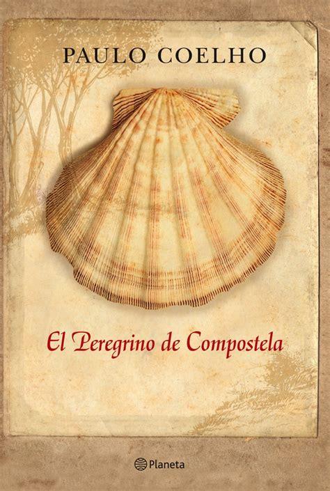 pdf libro de texto peregrino de compostela para leer ahora 17 best images about biblioteca paulo coelho on santiago camino de santiago and natal