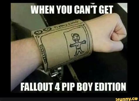 Fallout Meme - fallout 4 meme 001 cant get pipboy edition fallout 4