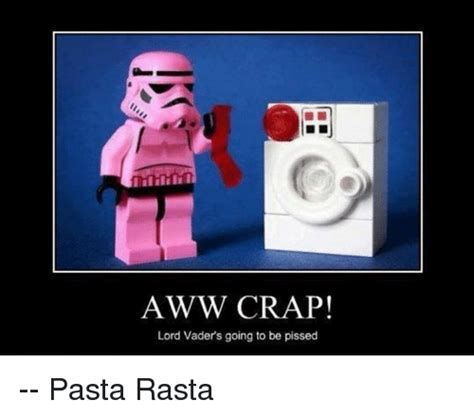 Aww Meme Face - aww crap lord vaders going to be pissed pasta rasta