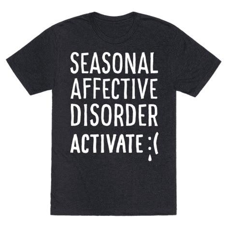 seasonal affective disorder l seasonal affective disorder activate tshirt human