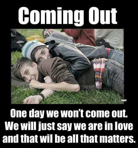 Gay Love Memes - gay quotes coming out quotes quotesgram