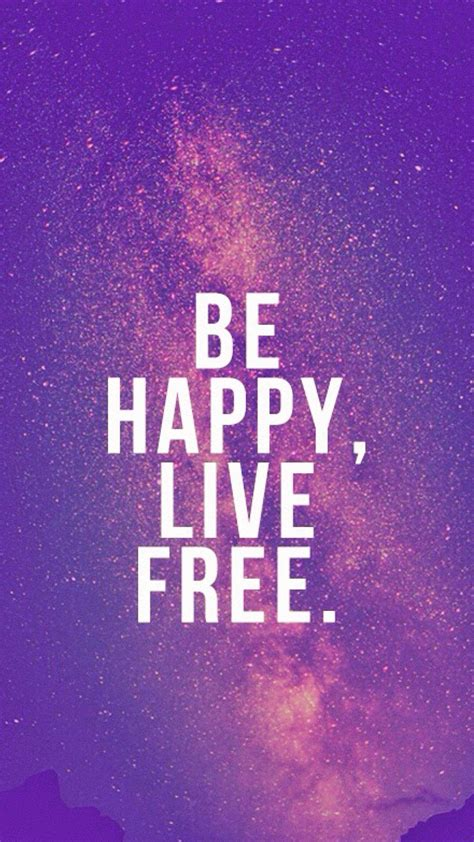 live free be happy live free tap to see new beginning quotes