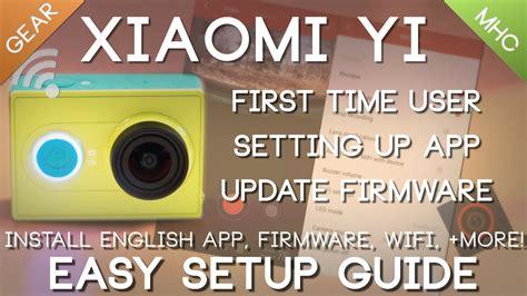 tutorial upgrade firmware xiaomi yi xiaomi yi english app install firmware update easy