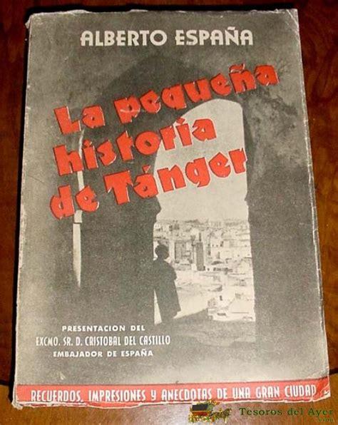 gratis libro e pequena historia de espana para leer ahora tesorosdelayer com 183 libros 183 marruecos y ex colonias 183 la peque 209 a historia de tanger alberto