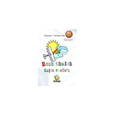 Best Seller 1 Set Buku Panduan Mendidik Anak Muslim Usia Pra Sekolah 1 buku anak sholih rajin berdoa