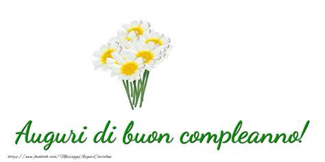 cartoline con fiori cartoline con fiori auguri di buon compleanno