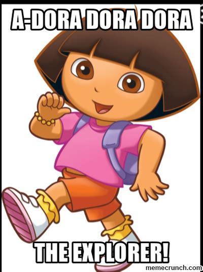 Memes Dora Explorer - a dora dora dora the explorer