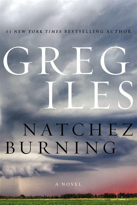 mississippi blood the natchez burning trilogy books greg iles natchez burning mississippi burning again