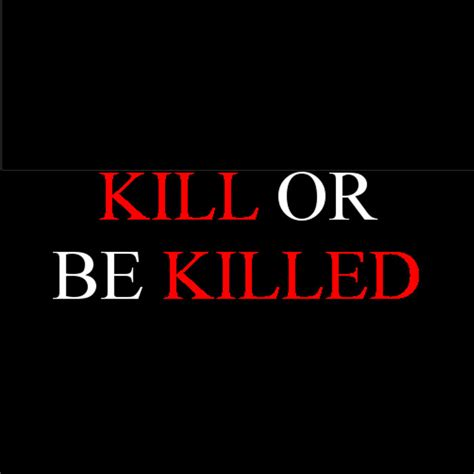 Kill And Be Killed kill or be killed manor